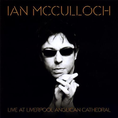 Ian McCulloch Live at Liverpool Cathedral