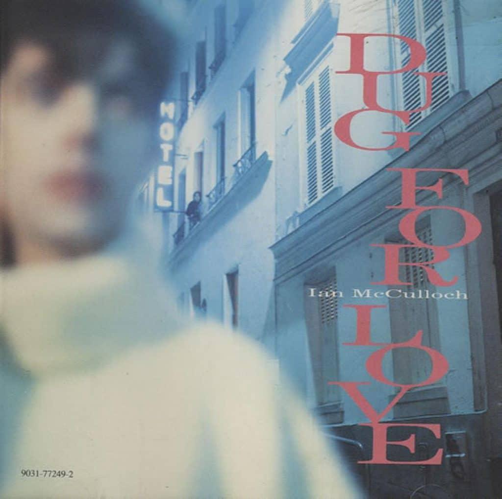 Ian McCulloch - Dug for Love