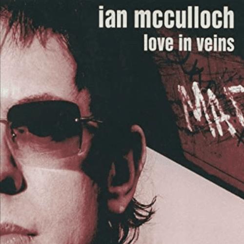 Ian McCulloch Love In Veins